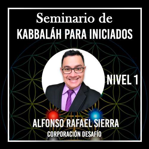 Seminario de kabbalah para inicados nivel 1 alfonso rafael sierra corporacion desafio